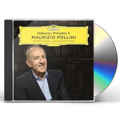 Maurizio Pollini Debussy: Preludes II CD
