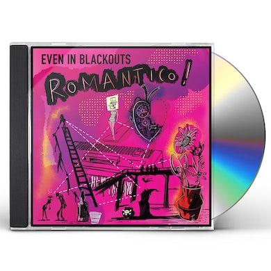 Even In Blackouts ROMANTICO CD
