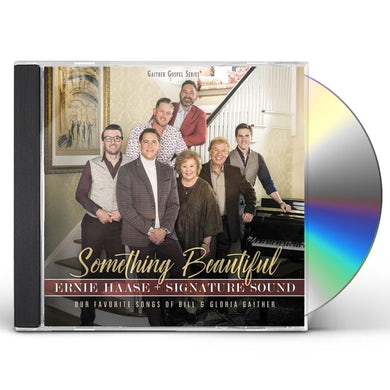 Ernie Haase & Signature Sound SOMETHING BEAUTIFUL CD