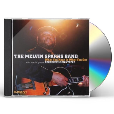 Melvin Sparks WHAT YOU HEAR IS WHAT YOU GET CD