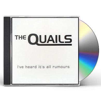 Quails I'VE HEARD IT'S ALL RUMOURS CD