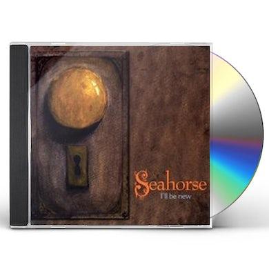 Seahorse I'LL BE NEW CD