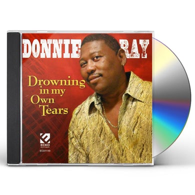 Donnie Ray DROWNING IN MY OWN TEARS CD