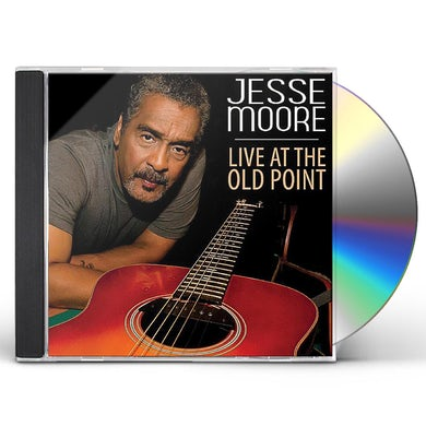 Jesse Moore LIVE AT THE OLD POINT CD