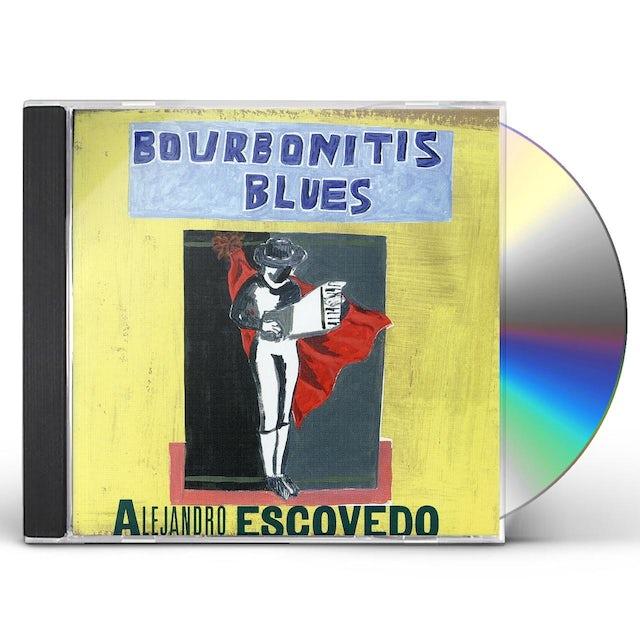 Alejandro Escovedo BOURBONITIS BLUES CD