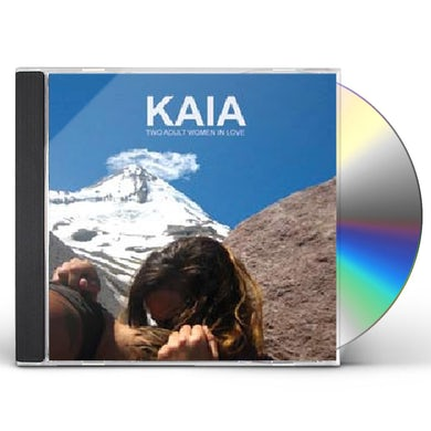 Kaia TWO ADULT WOMEN IN LOVE CD