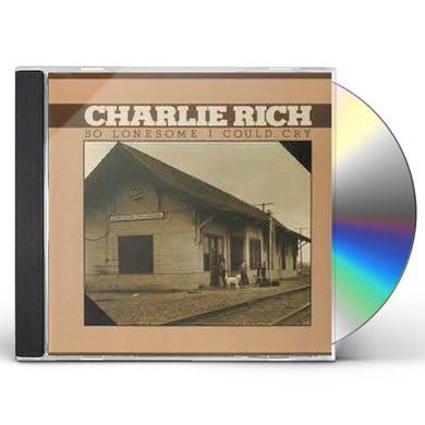 Charlie Rich SO LONESOME I COULD CRY CD