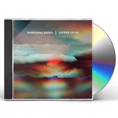 Mimicking Birds Layers Of Us CD