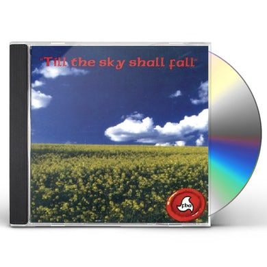 F.B.A. TILL THE SKY SHALL FALL CD