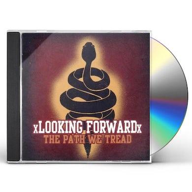 Looking Forward PATH WE TREAD CD