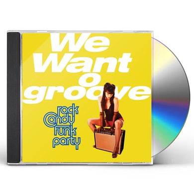 Rock Candy Funk Party WE WANT TO GROOVE CD