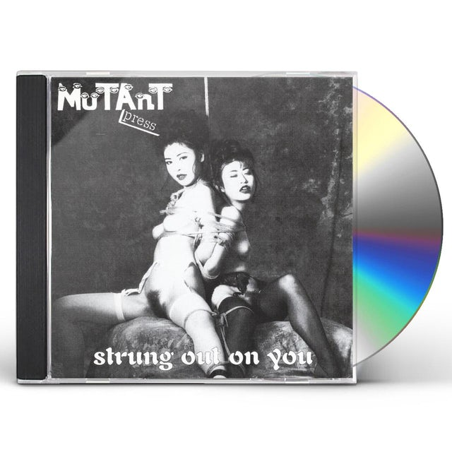 Mutant Press STRUNG OUT ON YOU CD