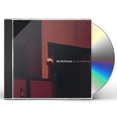 Bob McParland SAME FOLKSINGER CD