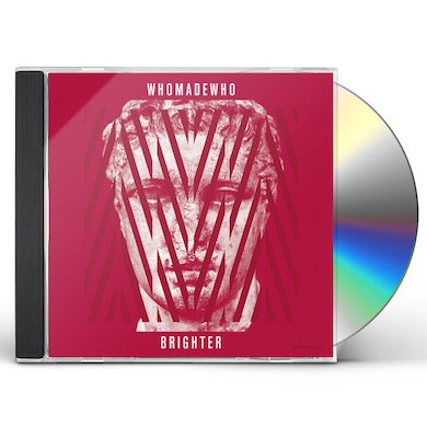Whomadewho BRIGHTER CD