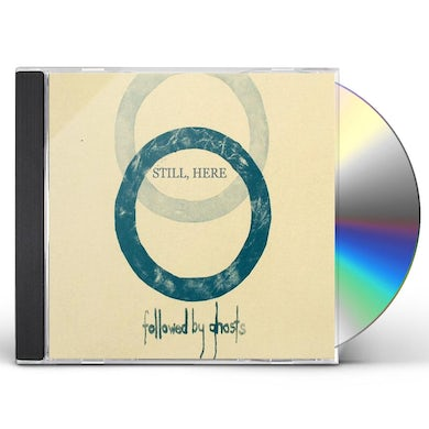 Followed By Ghosts STILL, HERE CD
