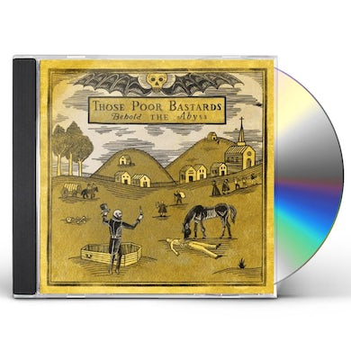 Those Poor Bastards BEHOLD THE ABYSS CD
