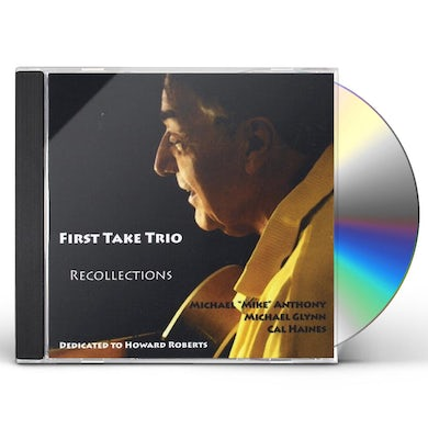 Michael Anthony FIRST TAKE TRIO/RECOLLECTIONS CD