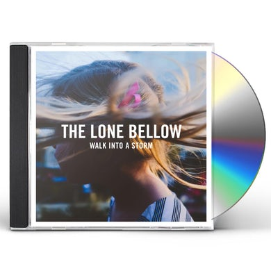 The Lone Bellow WALK INTO A STORM CD