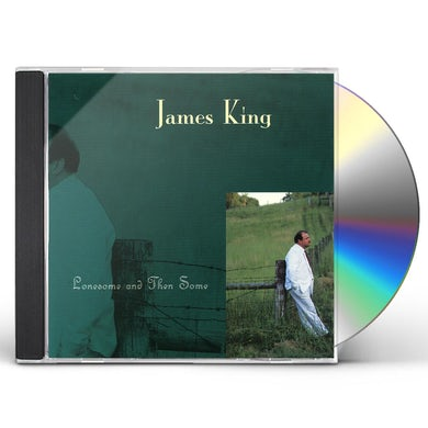 James King LONESOME & THEN SOME CD