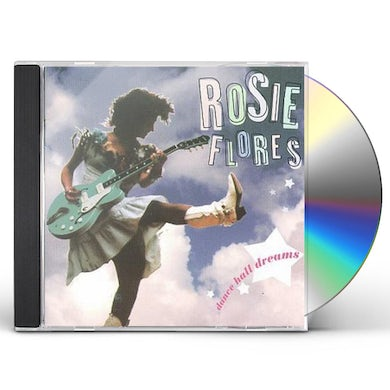 Rosie Flores DANCE HALL DREAMS CD