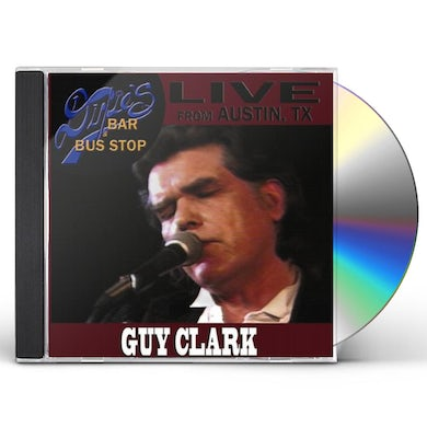 Guy Clark LIVE FROM DIXIE'S BAR & BUS STOP CD