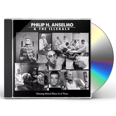 Philip Anselmo & Illegals CHOOSING MENTAL ILLNESS AS A VIRTUE CD
