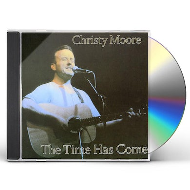 Christy Moore TIME HAS COME CD