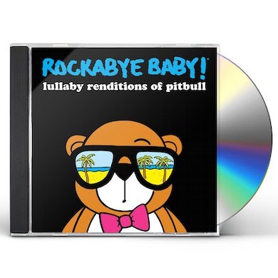 Rockabye Baby! LULLABY RENDITIONS OF PITBULL CD