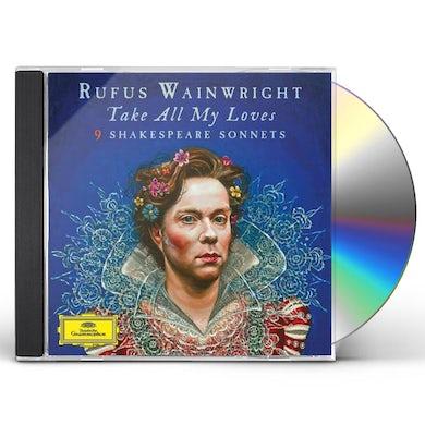 Rufus Wainwright TAKE ALL MY LOVES - 9 SHAKESPEARE SONNETS CD