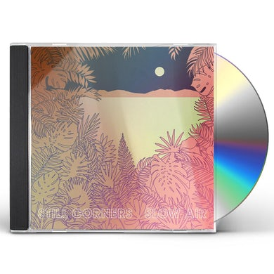 Still Corners Slow Air CD