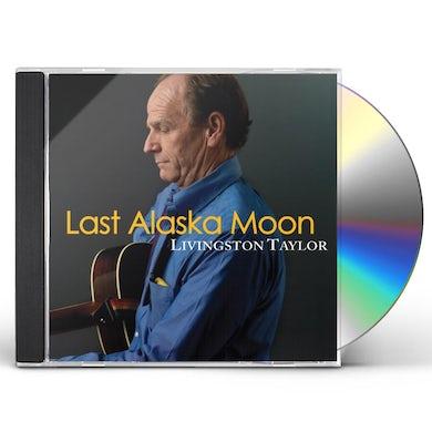 Livingston Taylor LAST ALASKA MOON CD