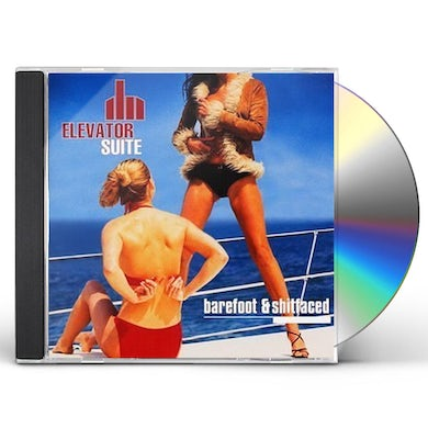 Elevator Suite BAREFOOT & SHITFACED CD