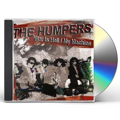 Humpers WAR IS HELL / MY MACHINE CD