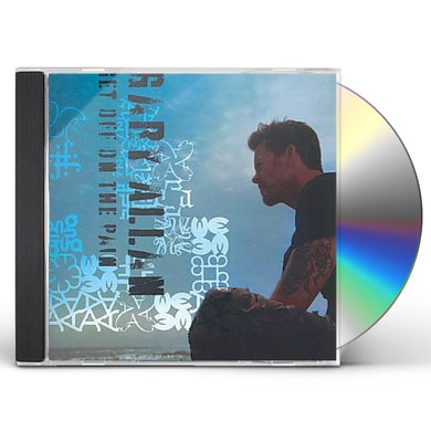Gary Allan GET OFF ON THE PAIN CD