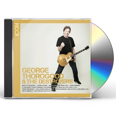 George Thorogood & The Destroyers ICON CD