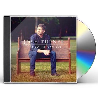 Josh Turner I SERVE A SAVIOR CD