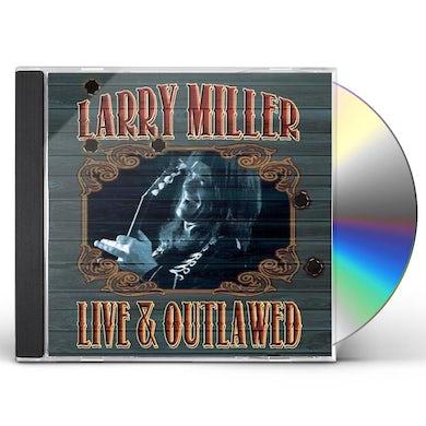 Larry Miller LIVE & OUTLAWED CD