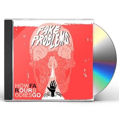Fake Problems HOW FAR OUR BODIES GO CD