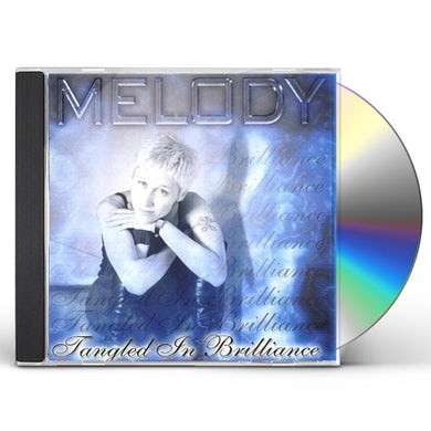 Melody TANGLED IN BRILLANCE CD