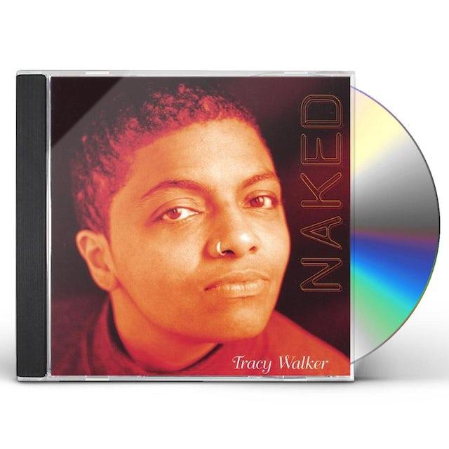 Tracy Walker NAKED CD