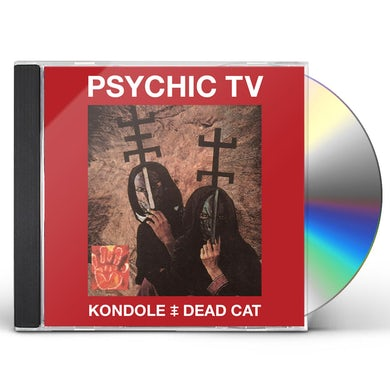 Psychic Tv KONDOLE / DEAD CAT CD