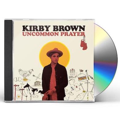 Kirby Brown Uncommon Prayer CD