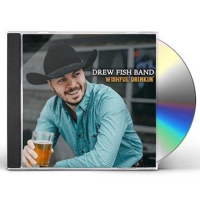 Drew Fish Band WISHFUL DRINKIN' CD