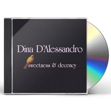 Dina D'Alessandro SWEETNESS & DECENCY CD