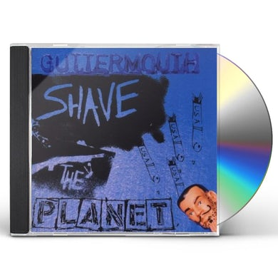 Guttermouth SHAVE THE PLANET CD