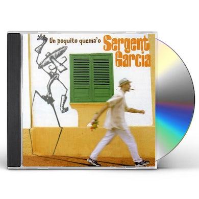 Sergent Garcia UN POQUITO QUEMA'O CD