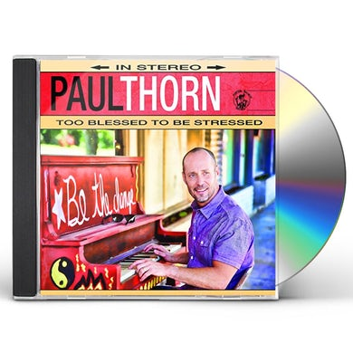 Paul Thorn TOO BLESSED TO BE STRESSED CD