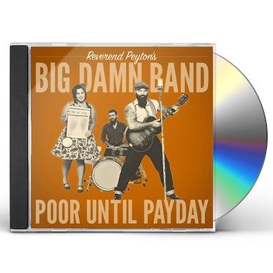 Reverend Peyton'S Big Damn Band POOR UNTIL PAYDAY CD
