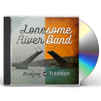Lonesome River Band BRIDGING THE TRADITION CD