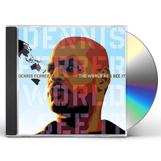 Dennis Ferrer WORLD AS I SEE IT CD